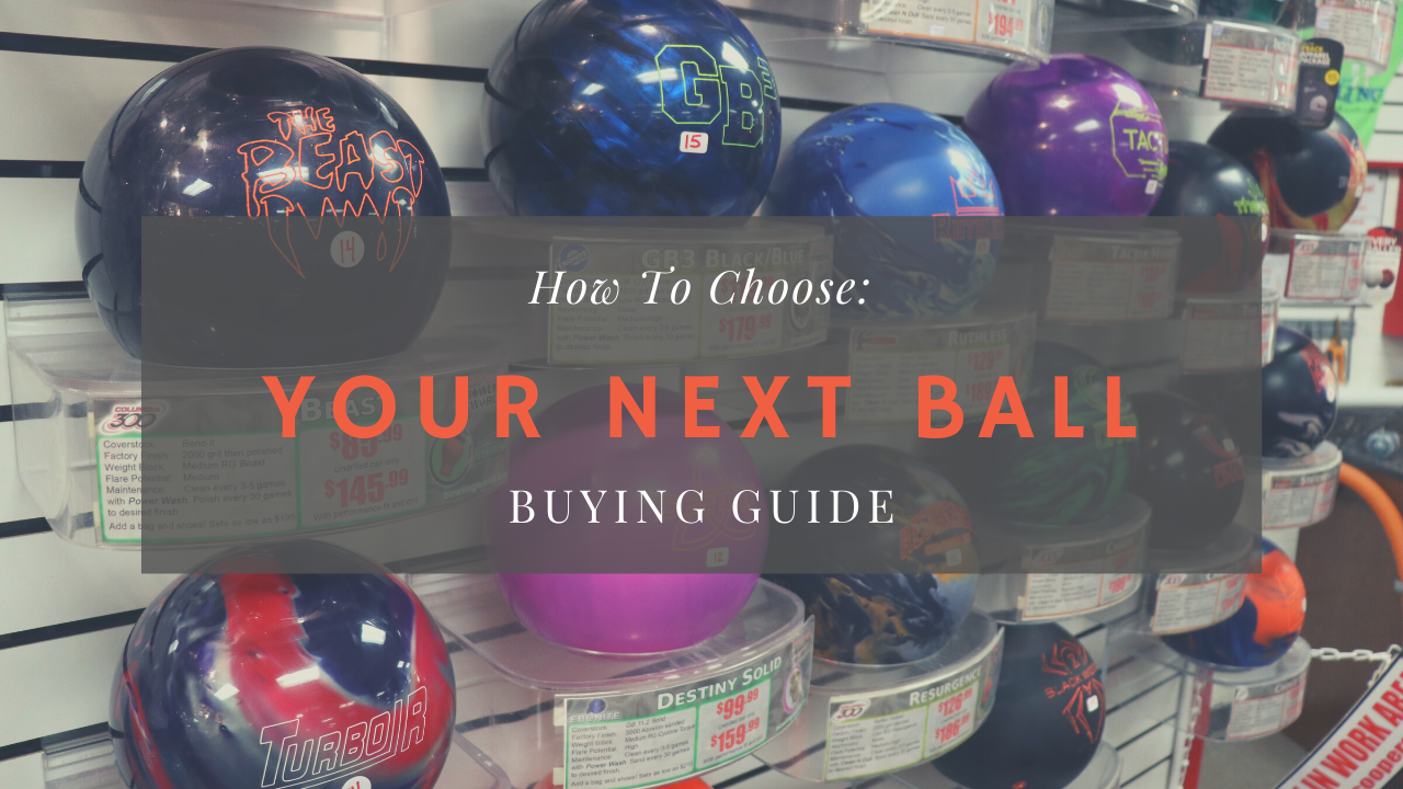 How to Choose: Your Next Bowling Ball