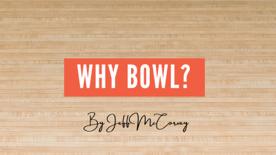 Why Bowl?