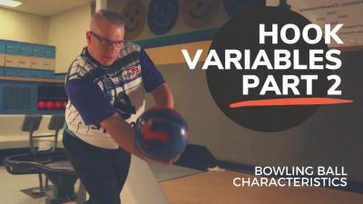 Hook Variables: Part 2 | Bowling Ball Characteristics