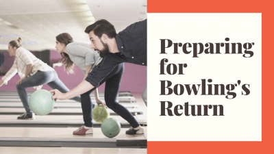 Preparing for Bowling's Return [COVID-19]